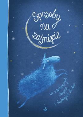 Sposoby na zaśnięcie we współczesnych wierszach i ilustracjach dla dzieci